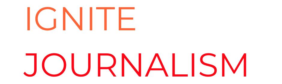 Ignite Journalism